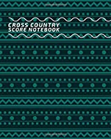 Cross Country Score Notebook: Cross Country Score Sheets, Cross Country Scorebook, Cross Country Score Pads, Scorekeeping Book, Scorecards, Record Scorekeeper Book Gifts for Horse Riders, Equestrian, Fans, Game lovers, Friends and Family, For Birthdays,