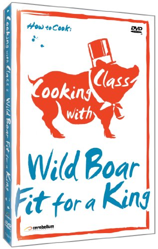 Cooking With Class: Wild Boar-Fit for a King [DVD] [Import]