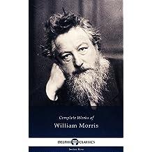 Delphi Complete Works of William Morris (Illustrated) (Series Five Book 23)