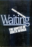 Waiting: The Whites of South Africa