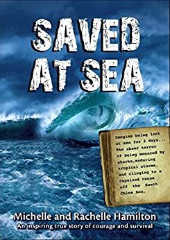 SAVED AT SEA: An inspiring true story of courage and survival by [HAMILTON, MICHELLE and RACHELLE]