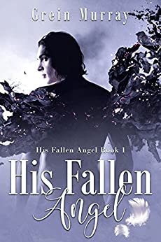 His Fallen Angel by [Murray, Grein]