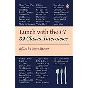 Lunch with the FT: 52 Classic Interviews