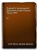Raphael's Astronomical Ephemeris of the Planets' Places 1979