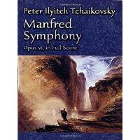 Tchaikovsky: Peter Ilyitch Tchaikovsky Manfred Symphony, Opus 58, in Full Score