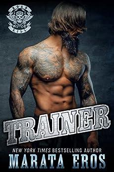 Trainer: A Dark Alpha Motorcycle Club Romance Novel (Road Kill MC Book 7) by [Eros, Marata ]