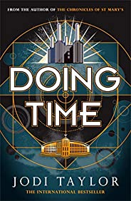 Doing Time: a hilarious new spinoff from the Chronicles of St Mary's series (The Time Pol
