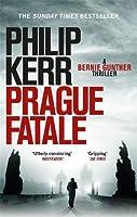 Prague Fatale: Bernie Gunther Thriller 8 by Philip Kerr(2012-09-27)