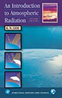 An Introduction to Atmospheric Radiation, Volume 84, Second Edition (International Geophysics) by K. N. Liou(2002-05-13)