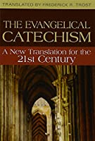 The Evangelical Catechism: A New Translation for the 21st Century