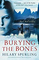 Burying the Bones: Pearl Buck in China by Hilary Spurling(2011-04-01)