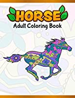 Horses Adult Coloring Book: Cute Animals: Relaxing Colouring Book | Coloring Activity Book | Discover This Collection Of Horse Coloring Pages