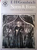Norm and Form: Studies in the Art of the Renaissance