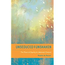 Unseduced and Unshaken: The Place of Dignity in a Woman's Choices