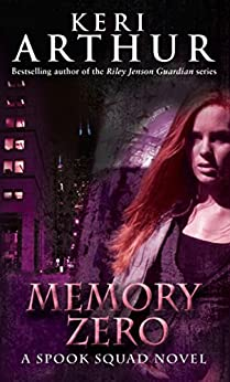 Memory Zero: Number 1 in series (Spook Squad Trilogy) by [Arthur, Keri]