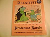 Relativity, as Explained by Professor Xargle
