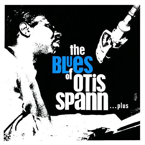 The Blues of Otis Spann… Plus
