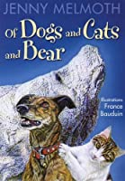 Of Dogs and Cats and Bear