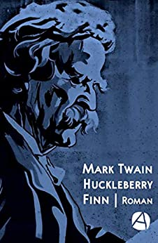 Huckleberry Finn (ApeBook Classics 68) (German Edition) by [Twain, Mark]