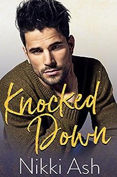 Knocked Down: A Single Dad Romance by [Ash, Nikki]