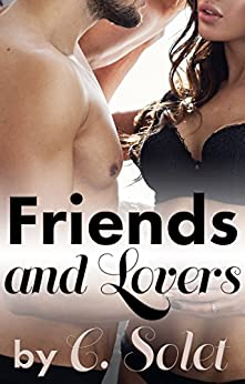 Friends and Lovers by [Solet, C.]
