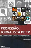 Profissao - Jornalista De Tv