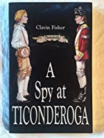 A Spy at Ticonderoga