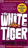 The White Tiger: A Novel (Man Booker Prize)