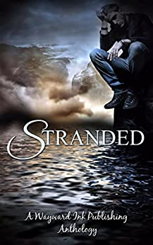 Stranded: A Wayward Ink Publishing Anthology by [Fielding, Kim, Thomas, Michael P., Michaels, Nikka, Popescu, Alina, Idonea, Asta, Colton, Rob, Nephylim, Blunt, Lily G., Gober, Eric, Lyons, Louise]