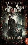 Hetzjagd in London: Oscar Wilde & Mycroft Holmes - 05 (Sonderermittler der Krone) (German Edition)