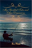 My Speckled Tales and Other Dimensions