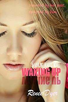 Waking Up: Healing Hearts #1 (A Healing Hearts Novel) by [Dyer, Renee]