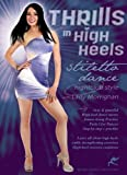 Thrills in High Heels - Stiletto Dance Nightclub Style, with Lady M: A sexy-dancing how-to anyone can do [DVD] [All Regions] [NTSC] [WIDESCREEN] by Morgan Marcum