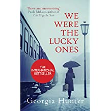 We Were the Lucky Ones: The bestselling incredible true story