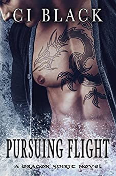 Pursuing Flight (A Dragon Spirit Novel Book 4) by [Black, C.I.]