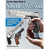 The Gun Digest Book of Smith & Wesson