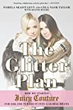 JUICY COUTURE The Glitter Plan: How We Started Juicy Couture for $200 and Turned It into a Global Brand
