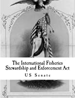 The International Fisheries Stewardship and Enforcement Act [並行輸入品]