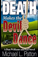Death Makes the Devil Dance: A Dan Williams and Syd Novel (Dan Williams and Syd Novels)