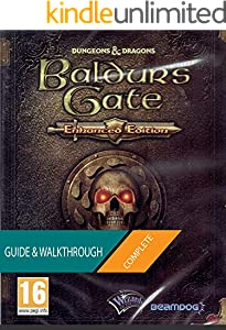 Baldur's Gate Enhanced Edition: The Complete Guide & Walkthrough (English Edition)