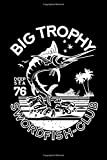 """Big Trophy Swordfish: Bait of Seafood Jumping for Catch a Big Trophy - Fishing Notebook, Blank Lovely Lined Fishing Journal -  (6"""" x 9""""), 120 Page (Gift for Men, Father's Day, Fishermen, Angler &Fishing Lover)"""