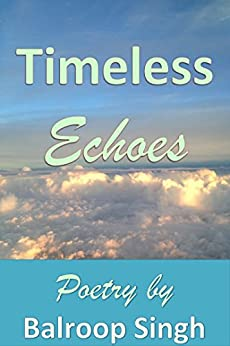 [Singh, Balroop ]のTimeless Echoes (English Edition)