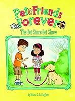 The Pet Store Pet Show (Pet Friends Forever)