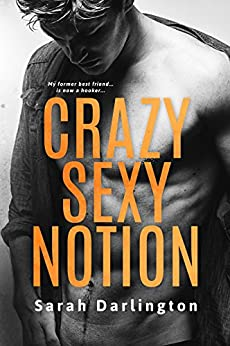 Crazy Sexy Notion: A Second Chance Romance by [Darlington, Sarah]