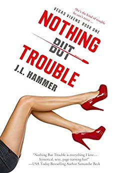 Nothing but Trouble (Entangled Select Suspense) (Vegas Vixens) by [Hammer, J.L.]