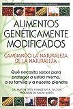 Alimentos Genéticamente Modificados: Cambiando la Naturaleza de la Naturaleza: Qué necesita saber para proteger a usted mismo, a su familia y a nuestro planeta (Spanish Edition) 画像