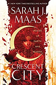 House of Earth and Blood: The blockbuster modern fantasy of 2020 (Crescent City)