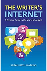 The Writer's Internet: A Creative Guide to the World Wide Web Kindle Edition