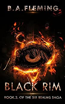 [Fleming, B.A.]のBlack Rim: Book.2. of the Six Realms Saga (English Edition)