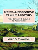 Reiss-Updegrove Family History: from Germany & England to Pennsylvania